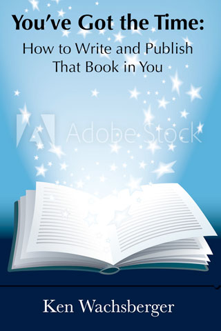 book cover You've Got the Time: How to Write and Publish That Book in You